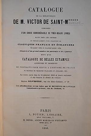Catalogue de la bibliothèque de M. Victor de Saint-M***** [Saint-Maurice] composée d'un choix ...