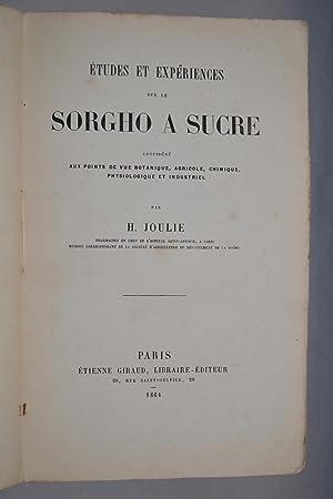 Etudes et expériences sur le Sorgho à sucre.: JOULIE, Henri;
