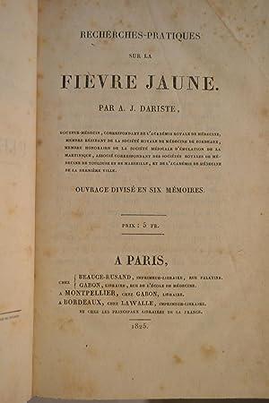 Recherches-pratiques sur la fièvre jaune.: DARISTE, A.J.;