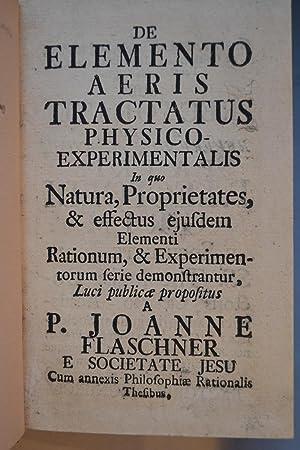 De elemento aeris et praecipuis phoenomenis pneumaticis tractatus Physico-experimentalis, in quo ...