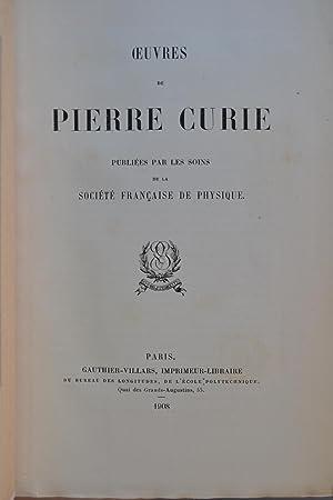 Oeuvres. Publiées par les soins de la Société Française de Physique.: CURIE, Pierre;