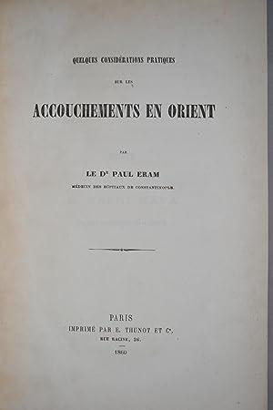Quelques considérations pratiques sur les accouchements en Orient.: ERAM, Paul;
