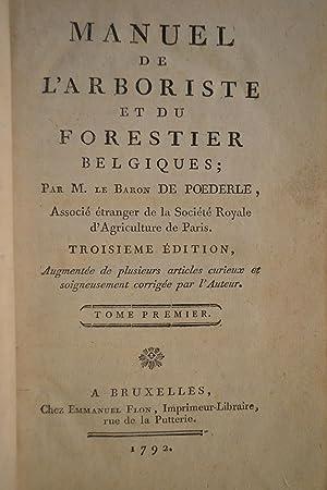 Manuel de l'Arboriste et du forestier belgiques.: POEDERLE, Baron de;