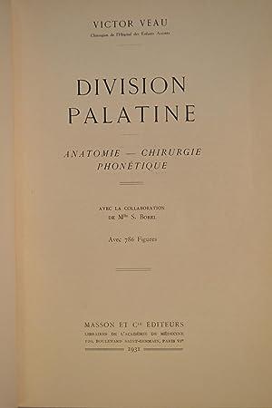 Division palatine. Anatomie, chirurgie, phonétique.: VEAU, Victor;