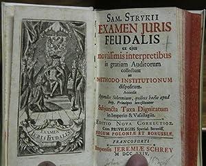 Examen Juris Feudalis ex ejus novissimis interpretibus: Stryk, Samuel: