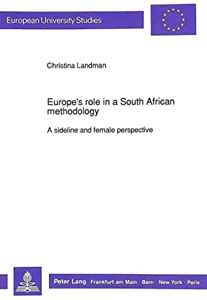 Europe's Role in a South African Methodology : A sideline and female perspective: Christina ...