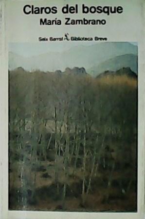 Claros del bosque.: ZAMBRANO, María.-