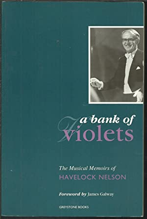 A Bank of Violets The Musical Memoirs of Havelock Nelson.: Nelson, Havelock: