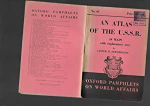An Atlas of the U.S.S.R. 16 Maps with explanatory text. Oxford Pamphlets on World Affairs No.61.: ...