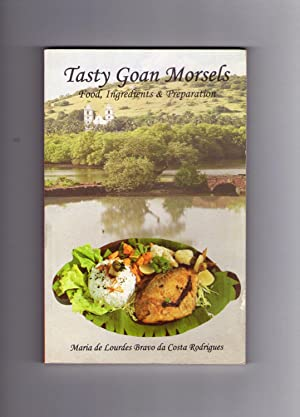 Seller image for TASTY GOAN MORSELS. FOOD, INGREDIENTS AND PREPARATION for sale by Claras