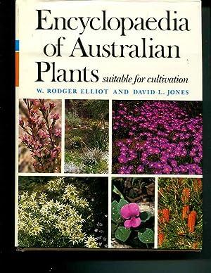 ENCYCLOPAEDIA OF AUSTRALIAN PLANTS SUITABLE FOR CULTIVATION: Elliot, W. Rodger