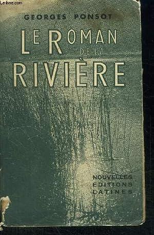 LE ROMAN DE LA RIVIERE: PONSOT GEORGES