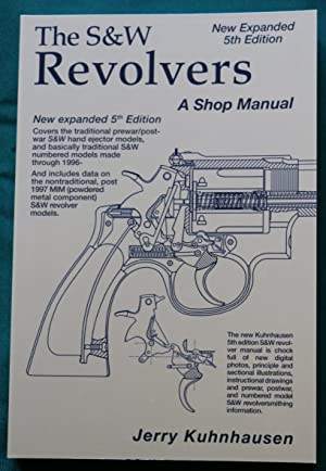 THE S & W REVOLVERS: A SHOP: Kuhnhausen, Jerry