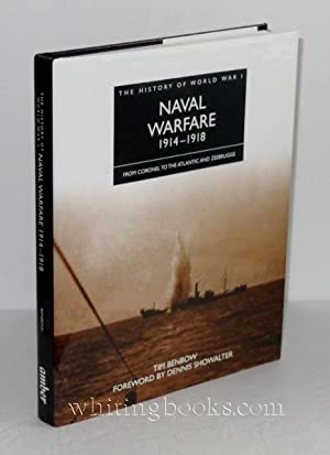 The History of World War I: Naval Warfare 1914-1918, from Coronel to the Atlantic and Zeebrugge