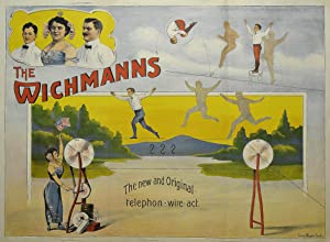 The Wichmanns ??? - The new and Original-telephon-wire-act.: ZIRKUS - VARIETÉ: PLAKAT: