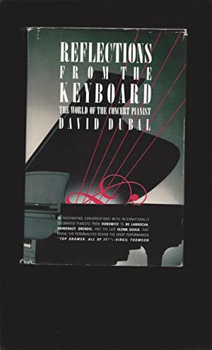 Reflections From The Keyboard: The World of the Concert Pianist (Signed)