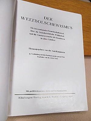 Der Weltbolschewismus. Ein internationales Gemeinschaftswerk über die Bolschewistische Wühlarbeit ...