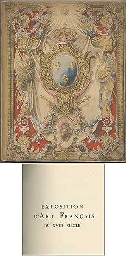 Exposition D'Art Français Du XVIII Siècle Organisée: ROGER-MILES, M.L.