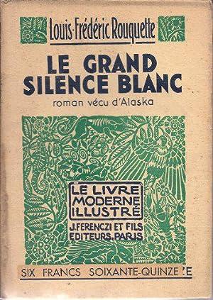 Louis-Frédéric Rouquette. Le Grand silence blanc : Rouquette, Louis-Frédéric