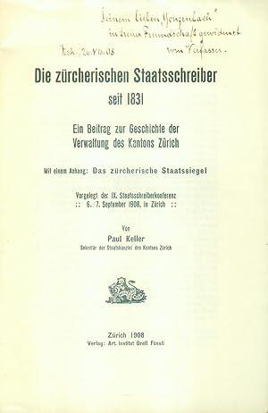 Die zürcherischen Staatsschreiber seit 1831 und das zürcherische Staatssiegel. Ein Beitrag zur ...