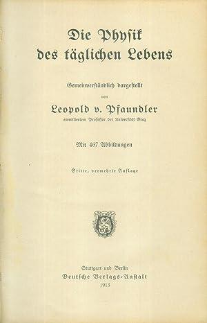 Physik des täglichen Lebens. Gemeinverständlich dargestellt.: PFAUNDLER, Leopold v.: