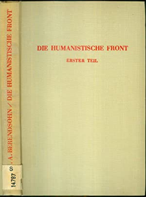 Die humanistische Front. Einführung in die deutsche Emigranten-Literatur. Erster Teil: Von 1933 bis...