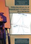 Problemas resueltos de probabilidad y estadística en: Framiñán Torres, José