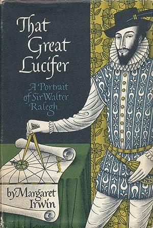 That Great Lucifer A Portrait of Sir: Irwin, Margaret