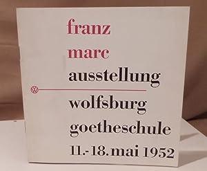 Ausstellung. Wolfsburg Goetheschule 11. - 18. Mai: Marc, Franz.
