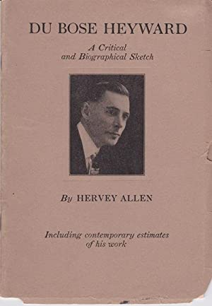 DU BOSE HEYWARD: A Critical and Biographical Sketch. By Hervey Allen. Including Contemporary ...