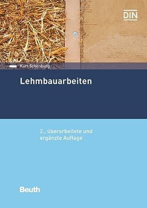 Lehmbauarbeiten : Aktualität der herkömmlichen Lehmbauarbeiten. Wirtschaftliche und technische ...