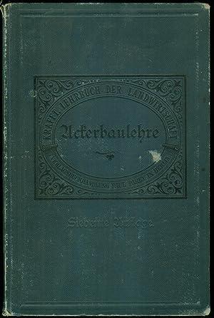 Die Ackerbaulehre. (= Lehrbuch der Landwirtschaft auf wissenschaftlicher und praktischer Grundlage....