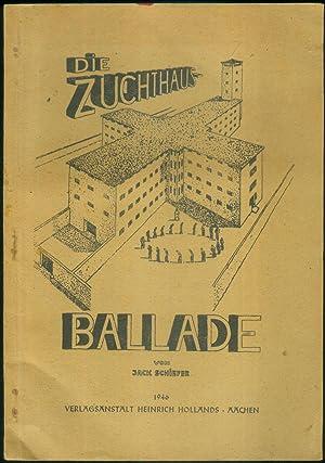 Die Zuchthaus-Ballade.: SCHIEFER, Jack: