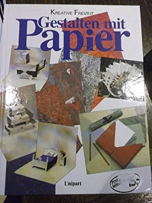 Gestalten mit Papier - Kreative Freizeit: Kreative Freizeit