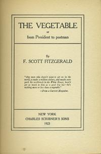 The Vegetable, or from President to postman: Fitzgerald, F. Scott