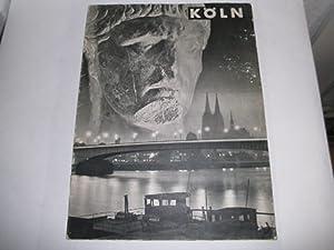 Köln ; Text deutsch - englisch - französisch. Mit zahlreichen Schwarz-Weiß-Fotografien.: ...