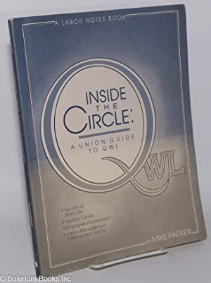 Inside the circle; a union guide to QWL: Parker, Mike