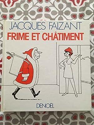 Frime et châtiment: Faizant,Jacques