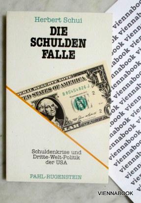 Die Schuldenfalle. Schuldenkrise und Dritte- Welt- Politik: Schui, Herbert