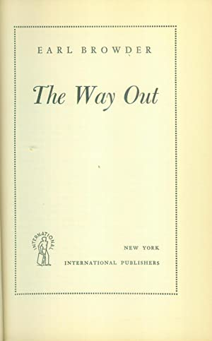 The Way Out.: BROWDER, Earl: