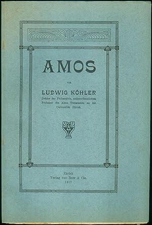 """AMOS. (= Separat-Abdruck aus der """"Schweizerischen theologischen Zeitschrift"""", XXXIV. ..."""