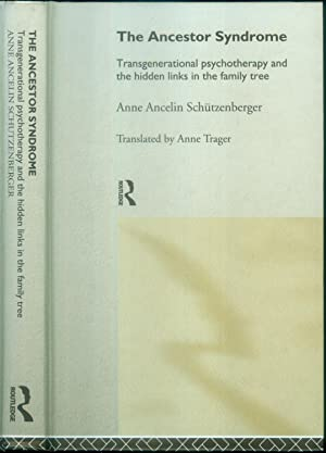 The Ancestor Syndrome. Transgenerational psychotherapy and the hidden links in the family tree. ...