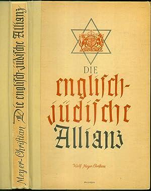 Die englisch-jüdische Allianz. Werden und Wirken der kapitalistischen Weltherrschaft.: ...