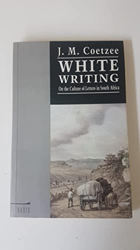 White Writing. On the culture of letters: Coetzee, J.M.