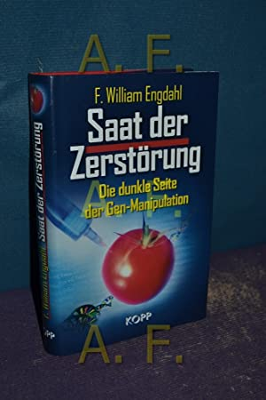 Saat der Zerstörung : die dunkle Seite: Engdahl, F. William: