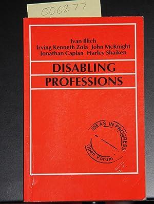 Disabling Professions (Ideas in Progress): Illich, Ivan; Zola,