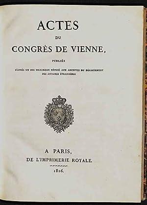 Actes du Congrès de Vienne publiés d'après: Congrès de Vienne