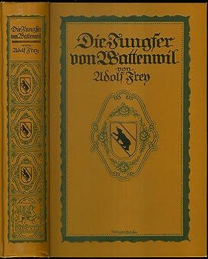 Die Jungfer von Wattenwil. Historischer Schweizerroman.: FREY, Adolf: