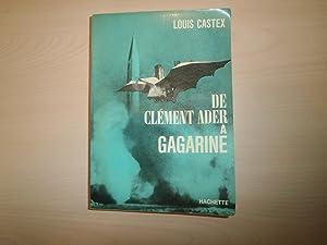 DE CLEMENT ADER A GAGARINE: LOUIS CASTEX