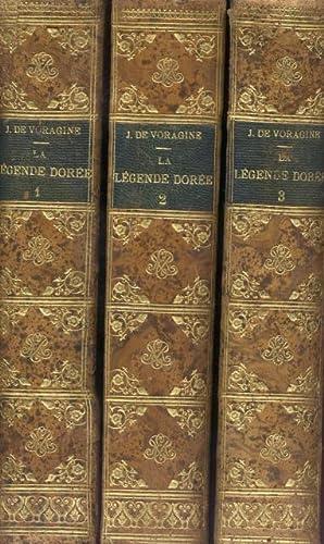 LA LÉGENDE DORÉE. Nouvellement traduite en français: VORAGINE Jacques de.